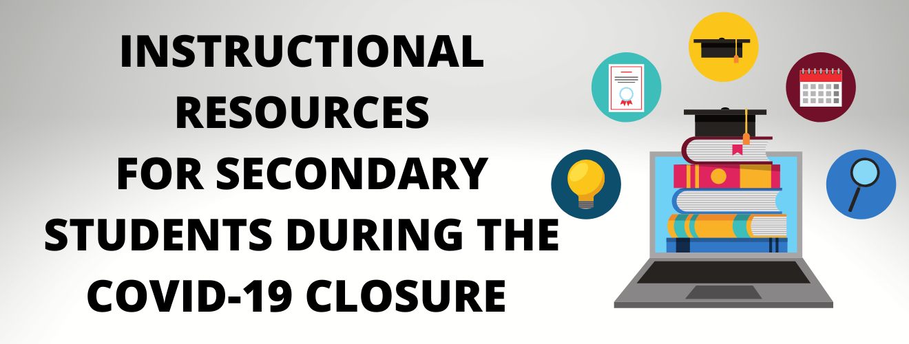 text says instructional resources for secondary students during the covid-19 closure. Icon of computer with learning symbols surrounding it