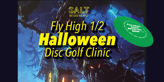 """a flyer with a photo of a disc reading """"Fly High Half Halloween"""""""